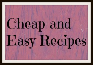 Cheap and Easy Recipes